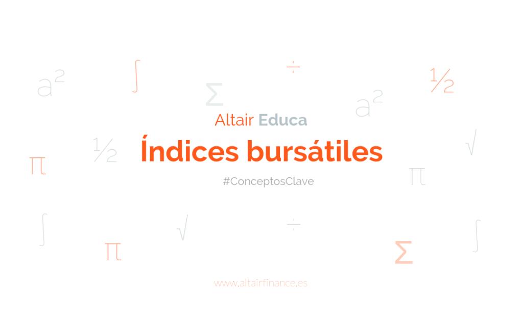 ¿Qué son los índices bursátiles?
