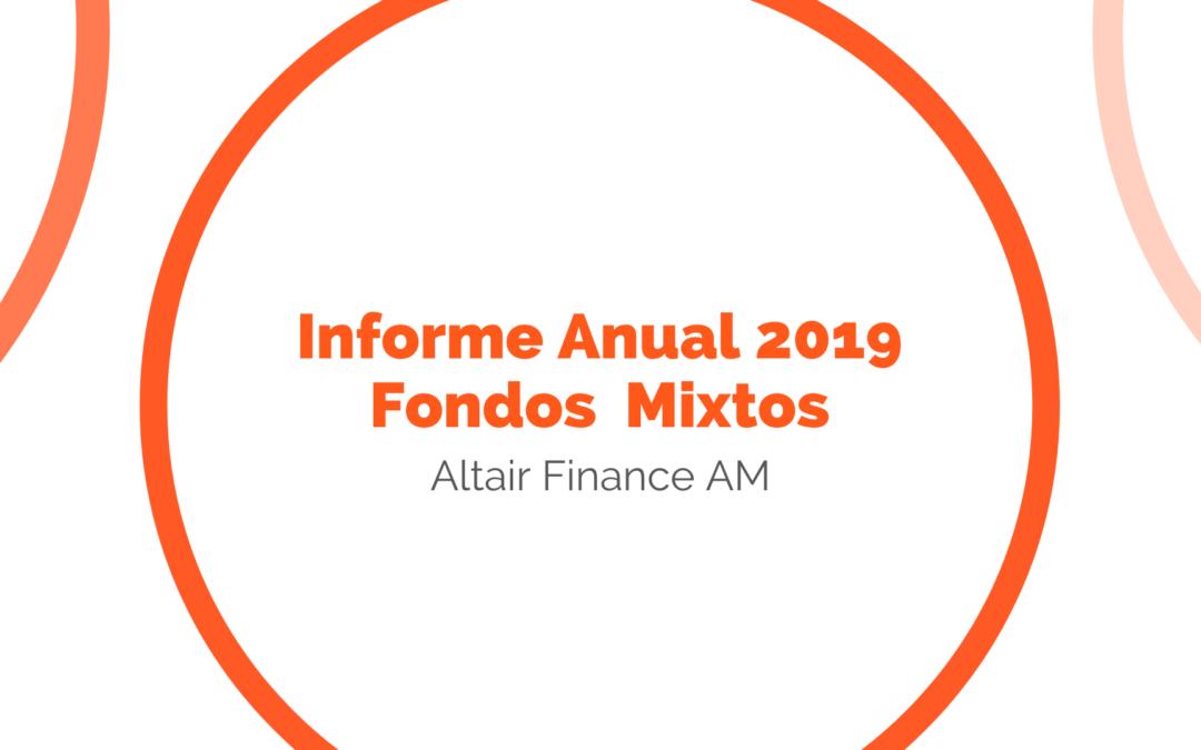 Informe Anual 2019 Fondos de Inversión Mixtos   Altair Finance